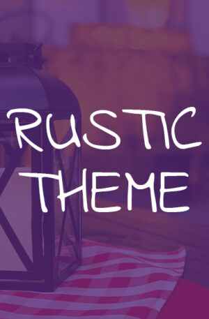 Rustic Theme
